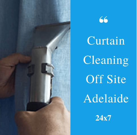 Curtain Cleaning Off site Adelaide